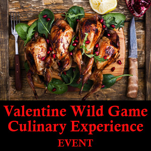 Valentine Wild Game Culinary Experience